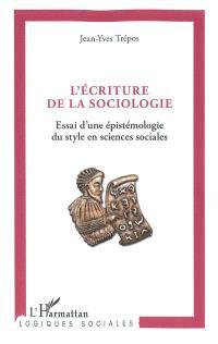 L'écriture de la sociologie : essai d'une épistémologie du style en sciences sociales