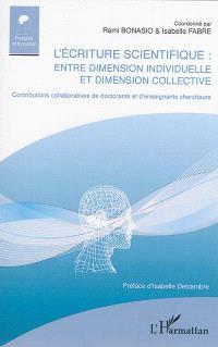 L'écriture scientifique : entre dimension individuelle et dimension culturelle : contributions collaboratives de doctorants et d'enseignants chercheurs