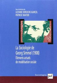 La sociologie de Georg Simmel, 1908 : éléments actuels de modélisation sociale