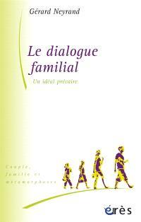 Le dialogue familial : un idéal précaire