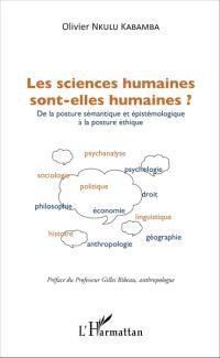 Les sciences humaines sont-elles humaines ? : de la posture sémantique et épistémologique à la posture éthique