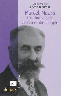 Marcel Mauss : l'anthropologie de l'un et du multiple