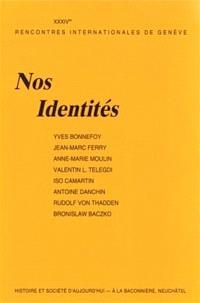 Nos identités : textes des conférences et des entretiens organisés par les trente-quatrièmes rencontres internationales de Genève