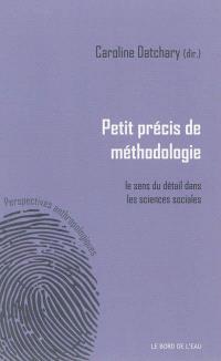 Petit précis de méthodologie : le sens du détail dans les sciences sociales