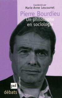 Pierre Bourdieu, un philosophe en sociologie