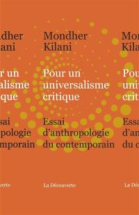 Pour un universalisme critique : essai d'anthropologie du contemporain