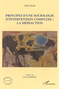 Principes d'une sociologie d'intervention complexe : la médiaction