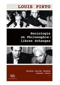 Sociologie et philosophie : libres échanges : Bourdieu, Derrida, Durkheim, Foucault, Sartre...