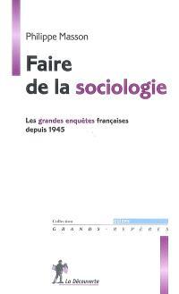 Faire de la sociologie : les grandes enquêtes françaises depuis 1945