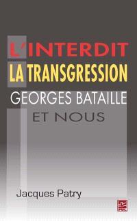 L'interdit, la transgression, Georges Bataille et nous