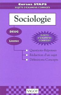 Sociologie : DEUG, licence : questions-réponses, rédaction d'un sujet, définitions-concepts
