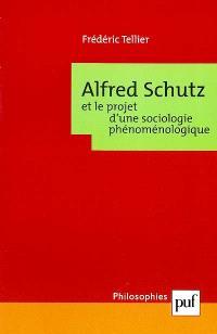 Alfred Schutz et le projet d'une sociologie phénoménologique