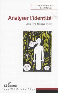 Analyser l'identité : les apports des focus groups