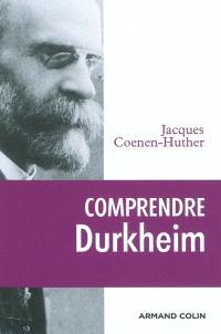 Comprendre Durkheim