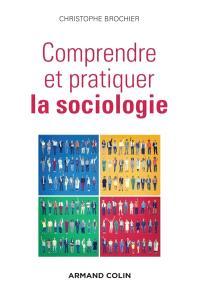 Comprendre et pratiquer la sociologie : raisonnements, vocabulaire et rapports d'enquêtes