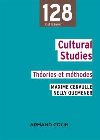 Cultural studies : théories et méthodes