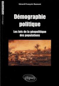 Démographie politique : les lois de la géopolitique des populations
