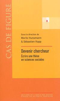 Devenir chercheur : écrire une thèse en sciences sociales