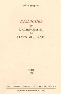 Dialogues sur l'achèvement des Temps modernes