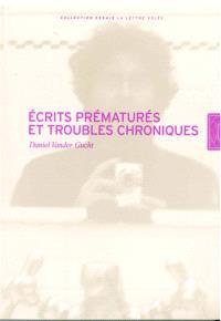 Ecrits prématurés et troubles chroniques