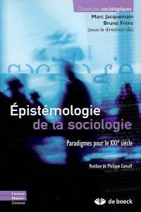 Epistémologie de la sociologie : paradigmes pour le XXIe siècle