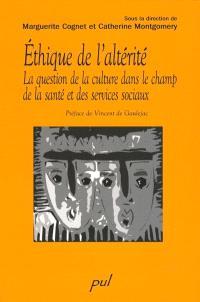 Éthique de l'altérité  : la question de la culture dans le champ de la santé et des services sociaux