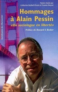 Hommages à Alain Pessin : un sociologue en liberté
