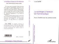 La sociologie à l'épreuve de l'herméneutique : essais d'épistémologie des sciences sociales