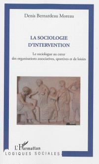 La sociologie d'intervention : le sociologue au coeur des organisations associatives, sportives et de loisirs