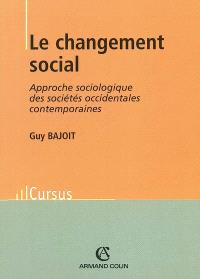Le changement social : approche sociologique des sociétés occidentales contemporaines