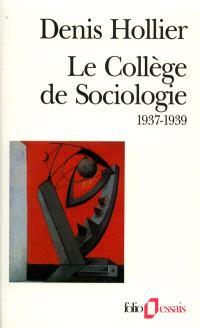 Le Collège de sociologie : 1937-1939