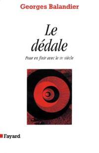 Le Dédale : pour en finir avec le XXe siècle