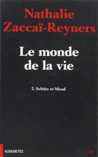 Le monde de la vie. Volume 2, Schütz et Mead