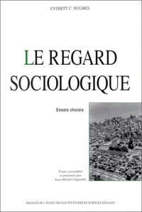 Le regard sociologique : essais choisis