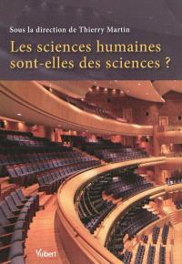 Les sciences humaines sont-elles des sciences ?