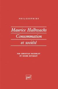 Maurice Halbwachs : consommation et société