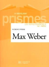 Max Weber : les textes essentiels : fac-prépas