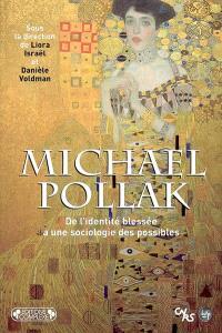 Michael Pollak : de l'identité blessée à une sociologie des possibles