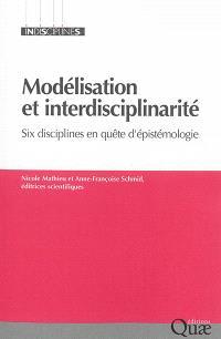 Modélisation et interdisciplinarité : six disciplines en quête d'épistémologie