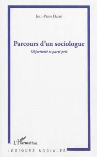 Parcours d'un sociologue : objectivité et parti-pris