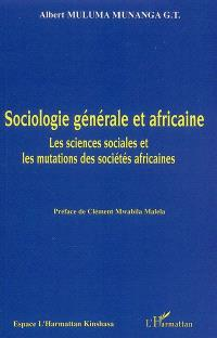 Sociologie générale et africaine : les sciences sociales et les mutations des sociétés africaines
