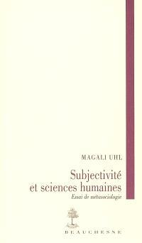 Subjectivité et sciences humaines : essai de métasociologie