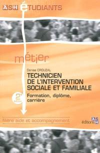 Technicien de l'intervention sociale et familiale : formation, diplôme, carrière : filière aide et accompagnement