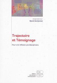 Trajectoire et témoignage : pour une réflexion pluridisciplinaire