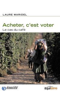 Acheter, c'est voter  : le cas du café