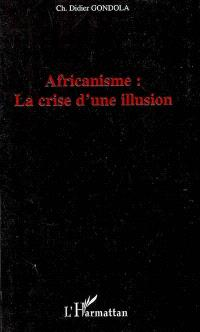 Africanisme : la crise d'une illusion