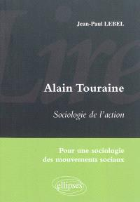 Alain Touraine, Sociologie de l'action : pour une sociologie des mouvements sociaux