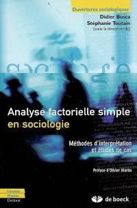 Analyse factorielle simple en sociologie : méthodes d'interprétation et études de cas
