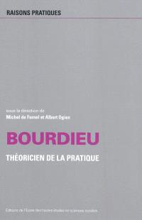 Bourdieu, théoricien de la pratique