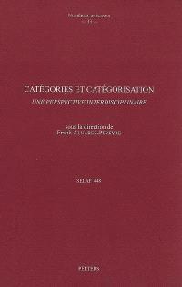 Catégories et catégorisation : une perspective interdisciplinaire